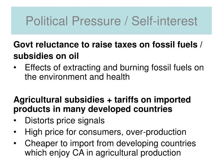 Political Pressure / Self-interest
