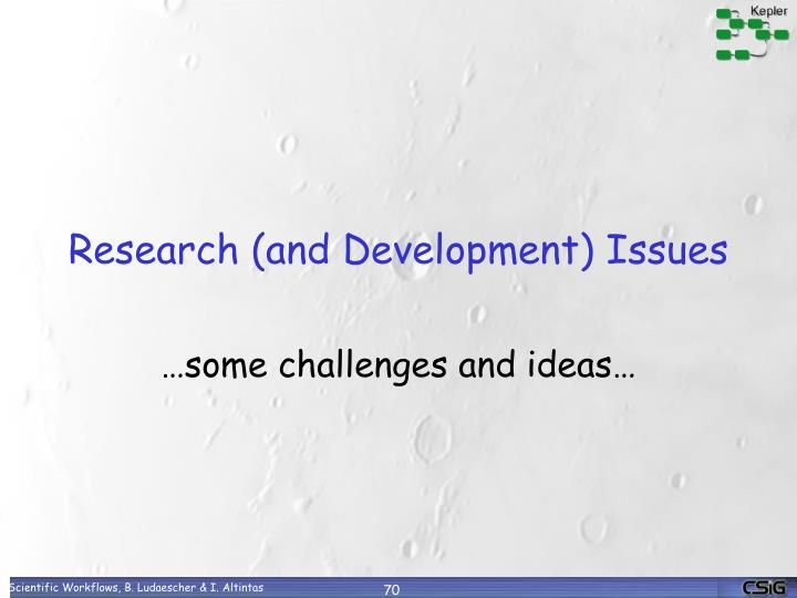 Research (and Development) Issues