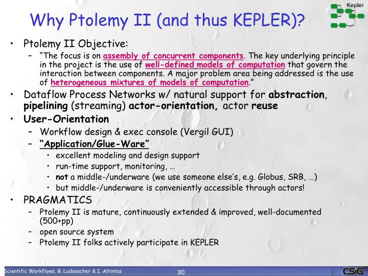 Why Ptolemy II (and thus KEPLER)?