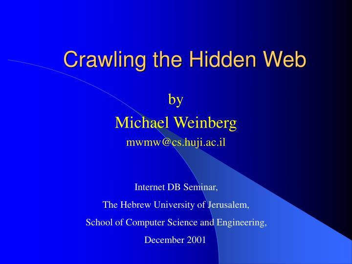Crawling the hidden web
