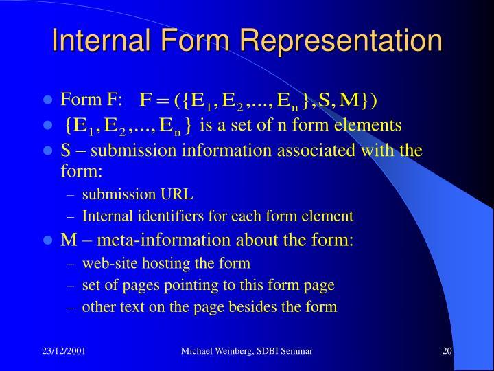 Internal Form Representation