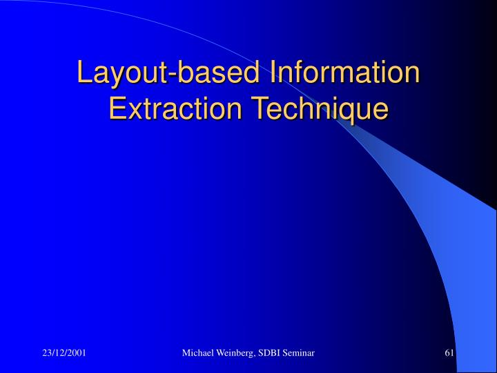 Layout-based Information Extraction Technique