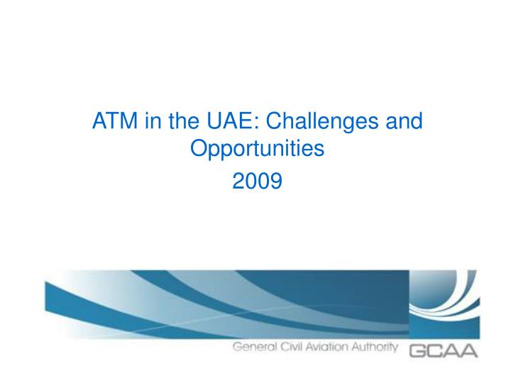 atm in the uae challenges and opportunities 2009 n.