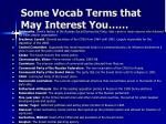 some vocab terms that may interest you