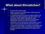 what about khrushchev