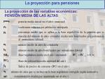 la proyecci n para pensiones7