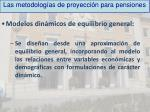 las metodolog as de proyecci n para pensiones2