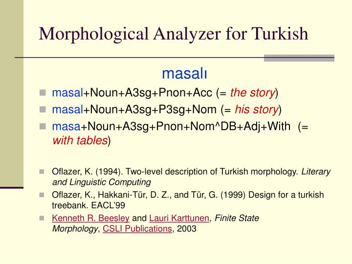 Morphological Analyzer for Turkish