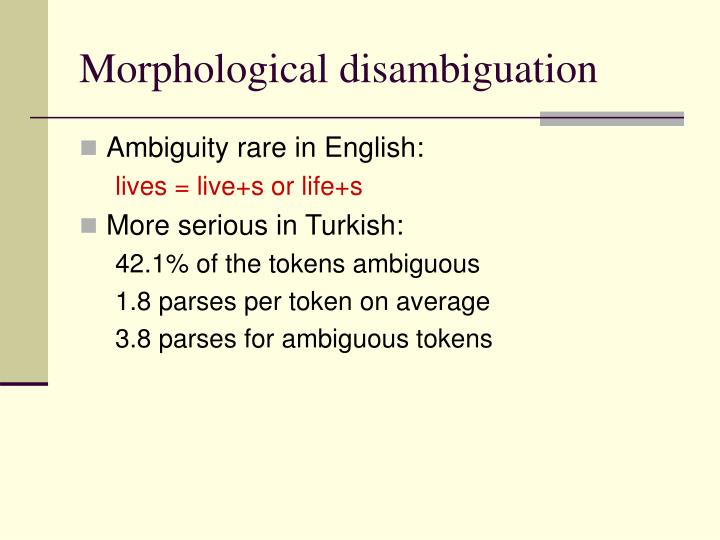 Morphological disambiguation