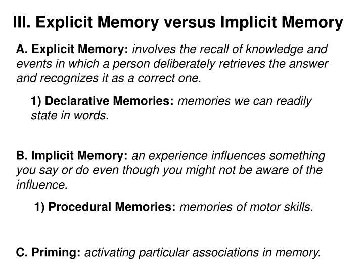 III. Explicit Memory versus Implicit Memory