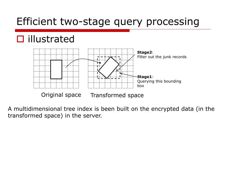 Efficient two-stage query processing