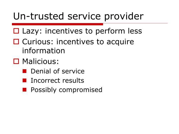 Un-trusted service provider