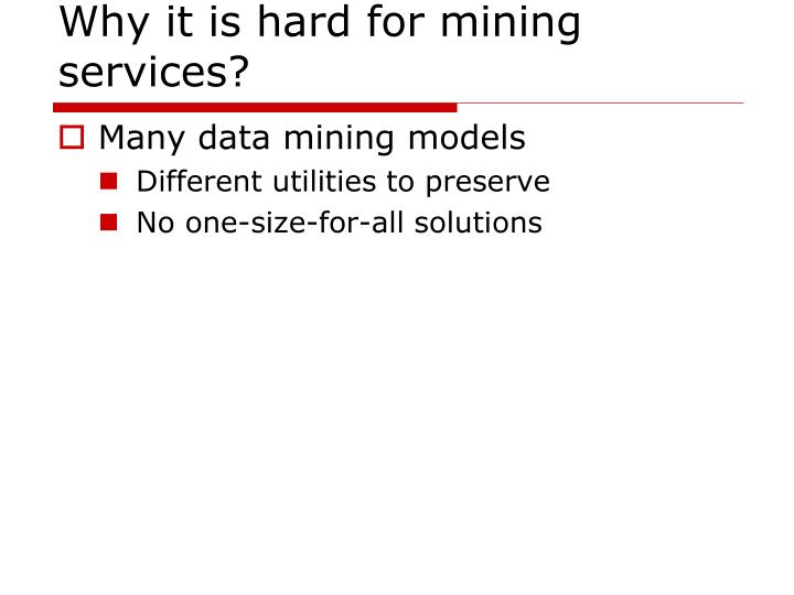 Why it is hard for mining services?