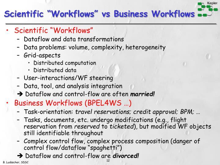 """Scientific """"Workflows"""" vs Business Workflows"""