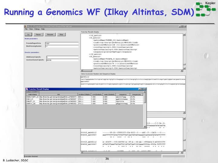 Running a Genomics WF (Ilkay Altintas, SDM)