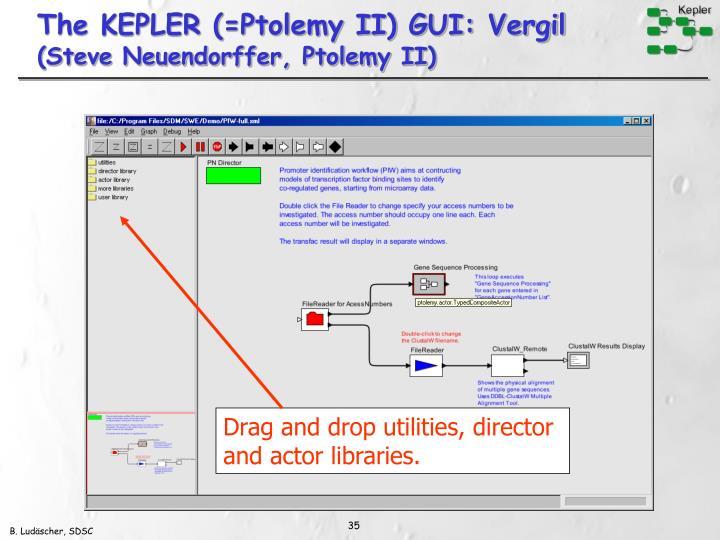 The KEPLER (=Ptolemy II) GUI: Vergil