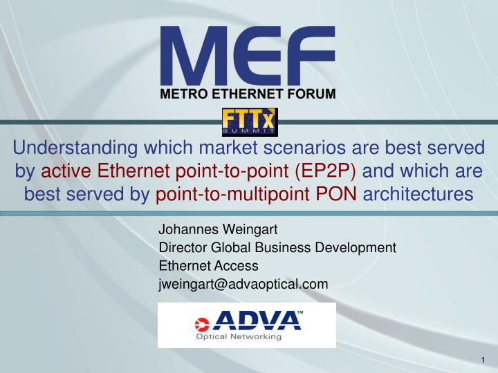 johannes weingart director global business development ethernet access jweingart@advaoptical com n.