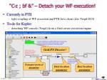 c z bf detach your wf execution