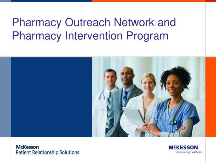 pharmacy outreach network and pharmacy intervention program n.