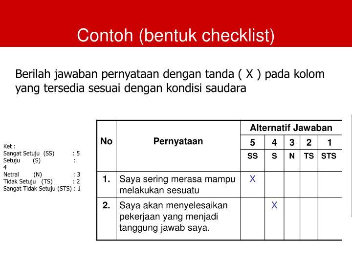 Contoh (bentuk checklist)