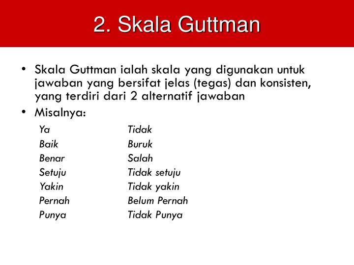 2. Skala Guttman