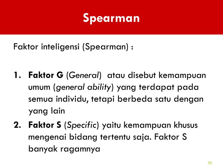 Faktor inteligensi (Spearman) :