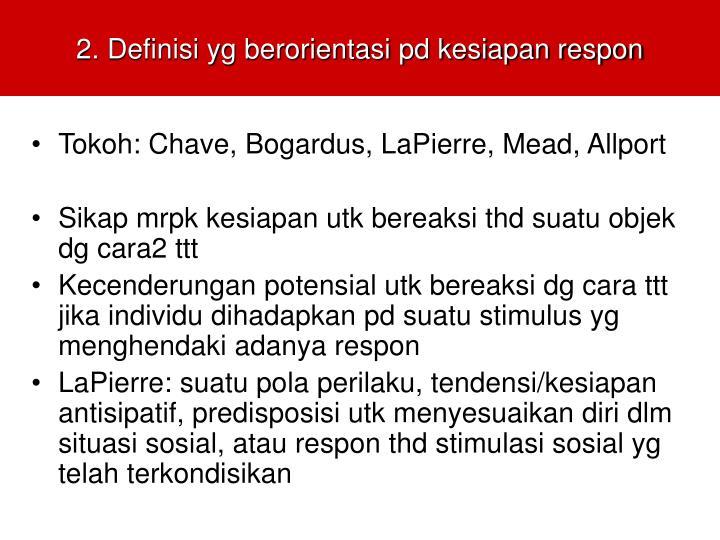 2. Definisi yg berorientasi pd kesiapan respon