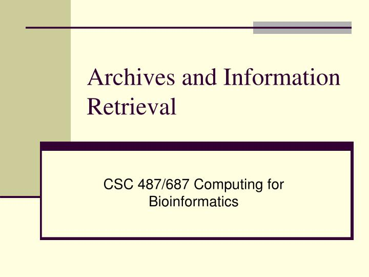 archives and information retrieval n.