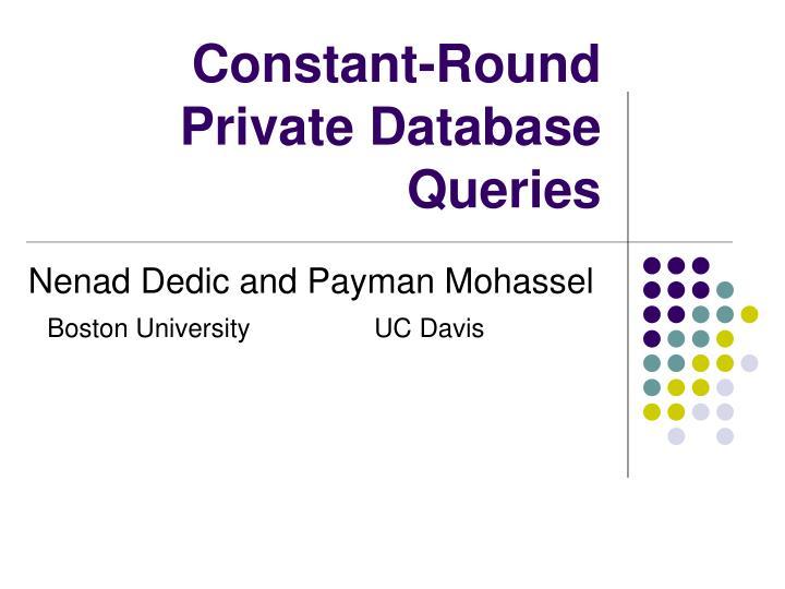Constant round private database queries