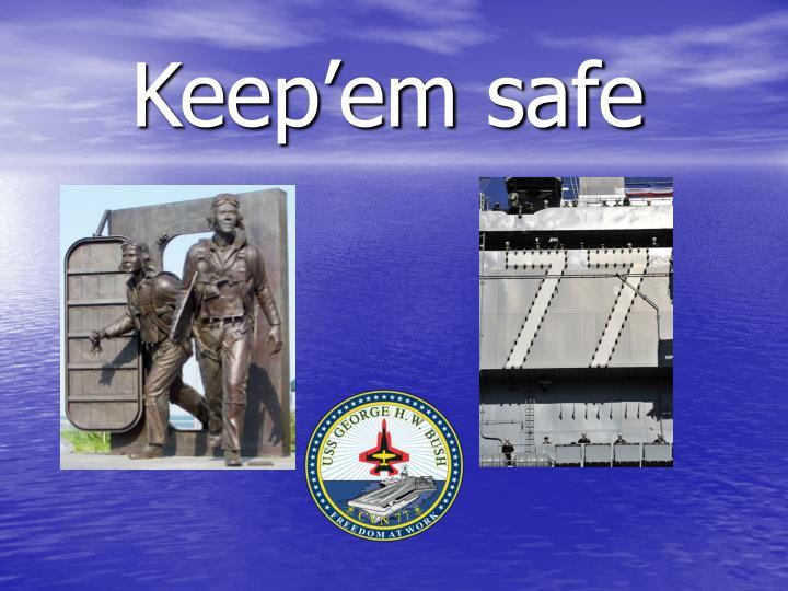 Keep'em safe