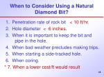 when to consider using a natural diamond bit