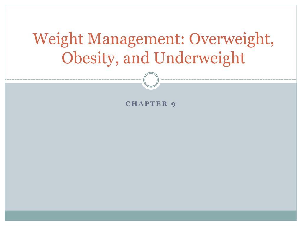 Ppt Weight Management Overweight Obesity And Underweight Powerpoint Presentation Id 3359245