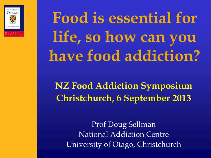 food is essential for life so how can you have food addiction n.