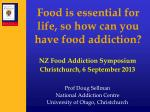food is essential for life so how can you have food addiction