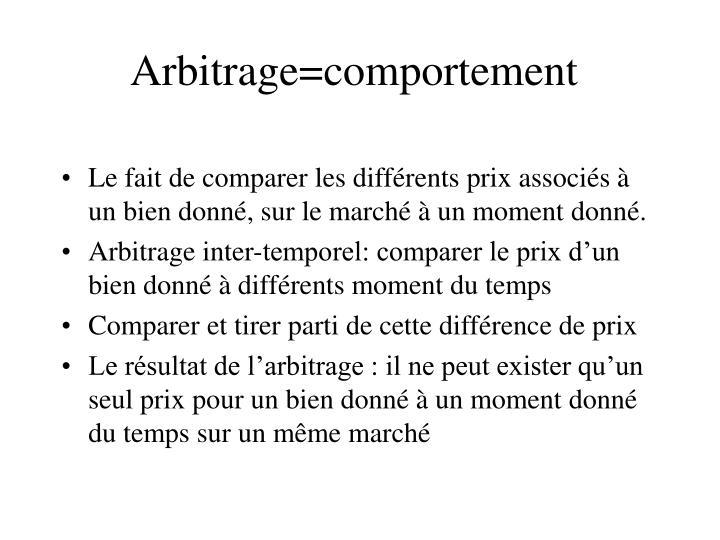 Arbitrage=comportement