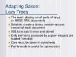 adapting saxon lazy trees