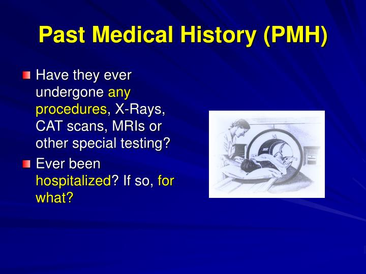 Past Medical History (PMH)