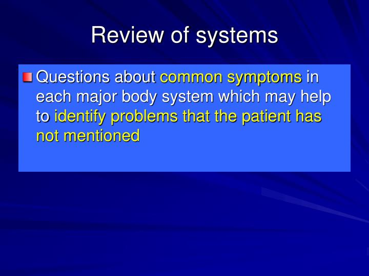 Review of systems