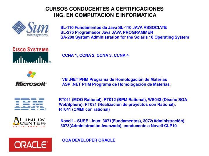 Cursos conducentes a certificaciones ing en computacion e informatica