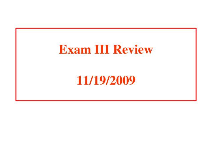 exam iii review 11 19 2009 n.