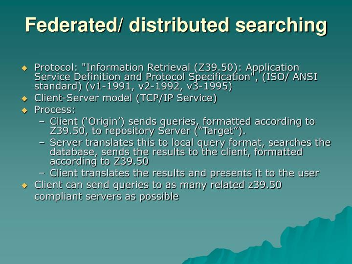 Federated/ distributed searching
