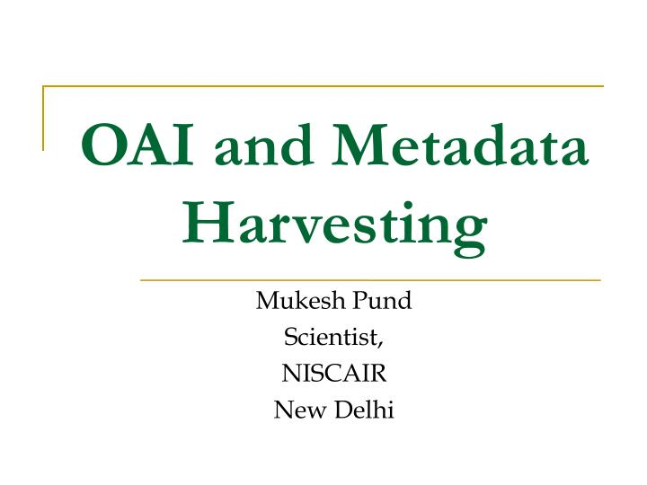 OAI and Metadata Harvesting