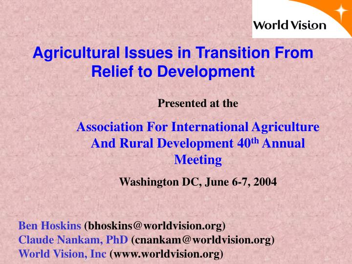 Agricultural Issues in Transition From Relief to Development