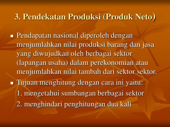 3. Pendekatan Produksi (Produk Neto