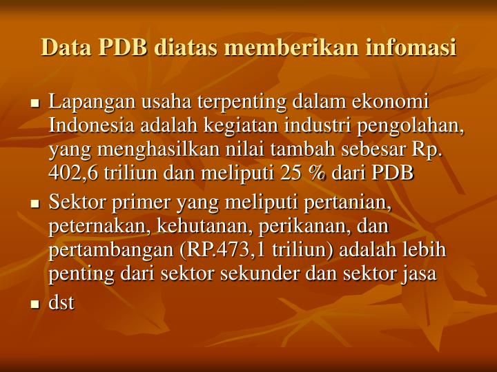 Data PDB diatas memberikan infomasi