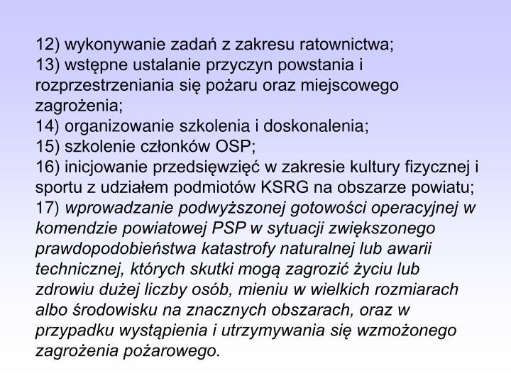 12) wykonywanie zadań z zakresu ratownictwa;
