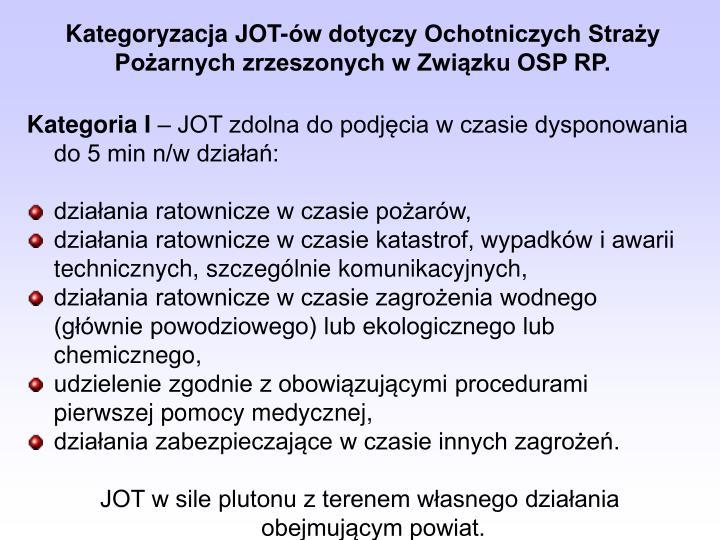 Kategoryzacja JOT-ów dotyczy Ochotniczych Straży Pożarnych zrzeszonych w Związku OSP RP.