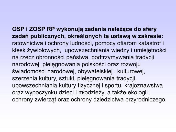 OSP i ZOSP RP wykonują zadania należące do sfery zadań publicznych, określonych tą ustawą w zakresie: