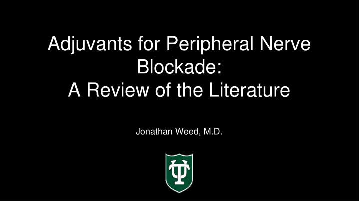 Adjuvants for peripheral nerve blockade a review of the literature