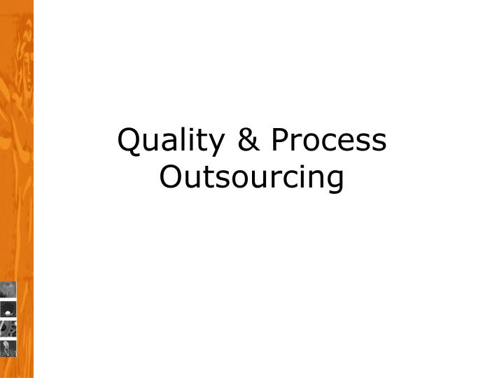 Quality process outsourcing